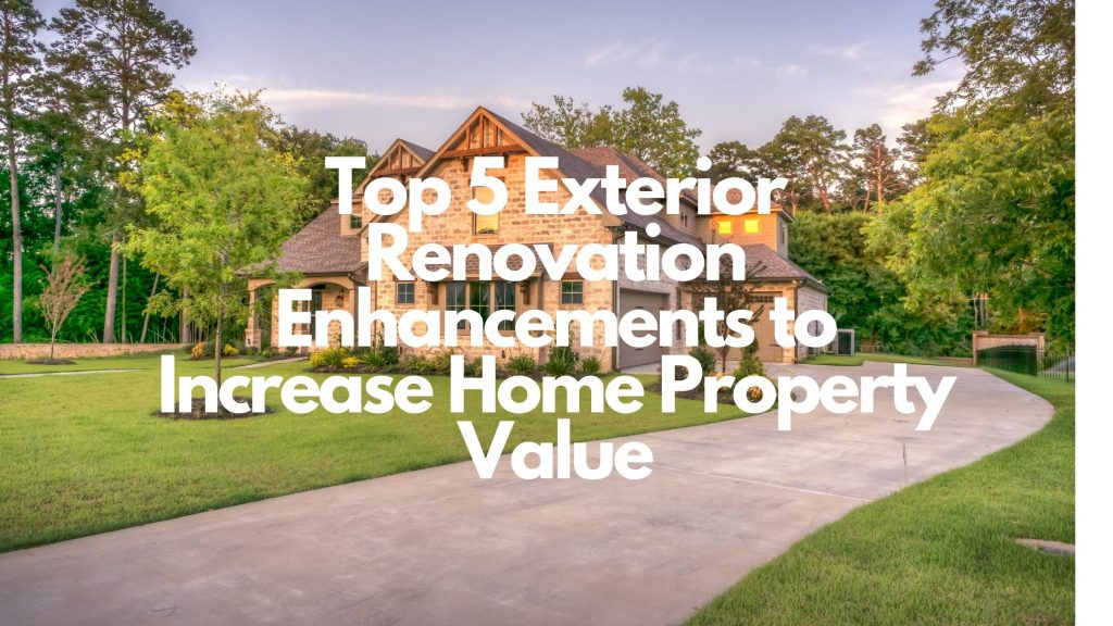 Top 5 Exterior Renovation Enhancements to Increase Home Property Value in Chicagoland